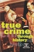 True Crime Through History by Richard Glynn Jones