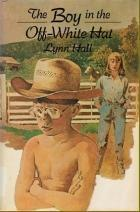 The Boy in the Off-White Hat by Lynn Hall