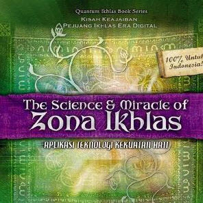 The Science & Miracle of Zona Ikhlas by Erbe Sentanu