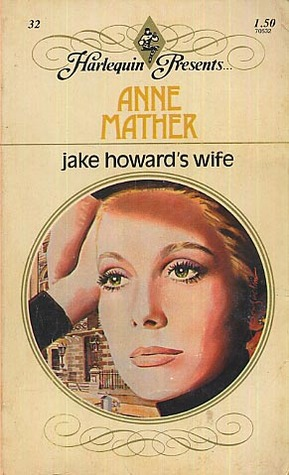 Jake Howard's Wife by Anne Mather