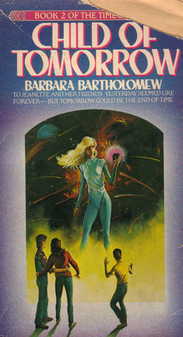 Child of Tomorrow by Barbara Bartholomew
