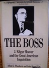 The Boss: J. Edgar Hoover and the Great American Inquisition