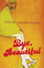 Bye, Beautiful by Julia Lawrinson