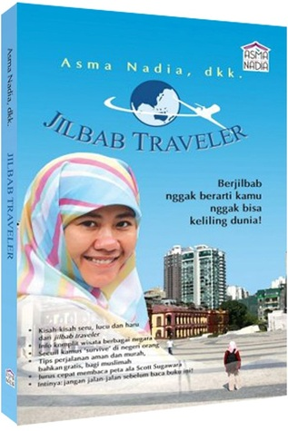 Jilbab Traveler by Asma Nadia