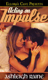 Acting On Impulse (Hollywood Heat, #1)
