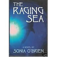 The Raging Sea by Sonia O'Brien