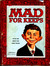 Mad for Keeps a collection of the best from Mad Magazine