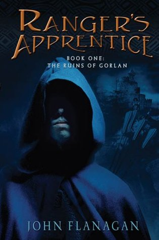 The Ruins of Gorlan (Ranger's Apprentice, #1) by John Flanagan
