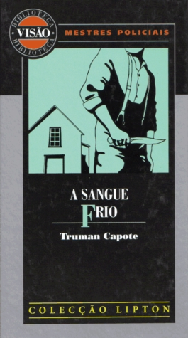 A Sangue Frio by Truman Capote
