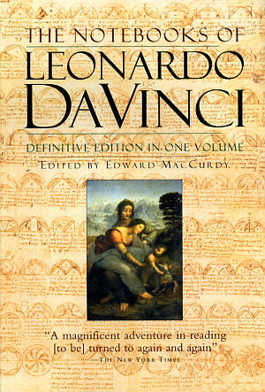 The Notebooks of Leonardo Da Vinci by Edward MacCurdy