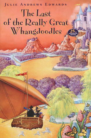 The Last Of The Really Great Whangdoodles by Julie Andrews Edwards
