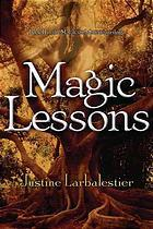 Magic Lessons by Justine Larbalestier