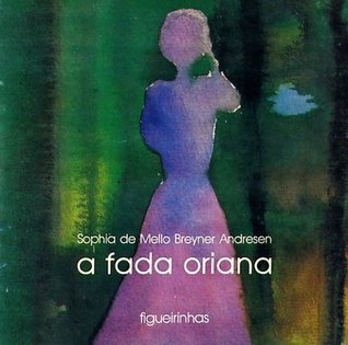 A Fada Oriana by Sophia de Mello Breyner And...