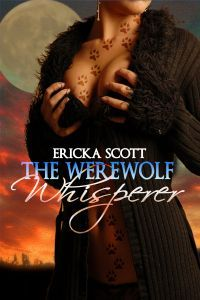 The Werewolf Whisperer by Ericka Scott