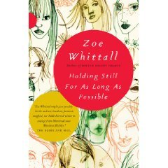 Holding Still for as Long as Possible by Zoe Whittall