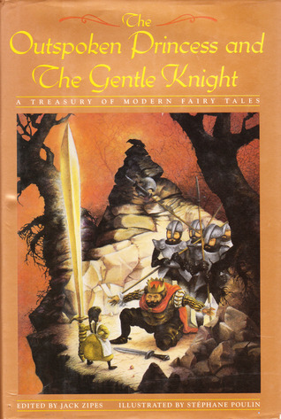 The Outspoken Princess and The Gentle Knight by Jack Zipes