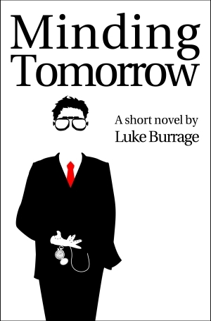 Minding Tomorrow by Luke Burrage