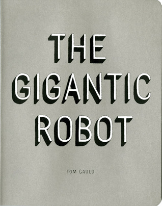 The Gigantic Robot by Tom Gauld