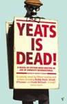 Yeats is Dead! A novel by fifteen Irish Writers in aid of Amnesty International