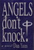 Angels Don't Knock!