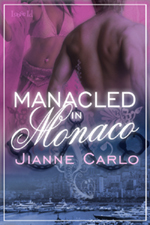 Manacled in Monaco by Jianne Carlo