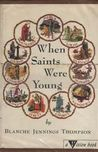 When Saints Were Young