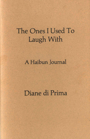 The Ones I Used to Laugh With by Diane di Prima
