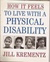 How It Feels to Live with a Physical Disability