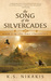 The Song of the Silvercades by K.S. Nikakis