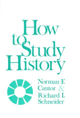 How to Study History by Norman F. Cantor