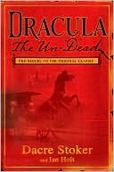 Dracula the Un-Dead by Dacre Stoker