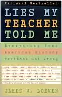 Lies My Teacher Told Me by James W. Loewen