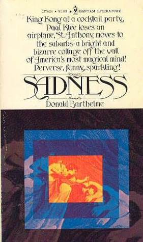 Sadness by Donald Barthelme