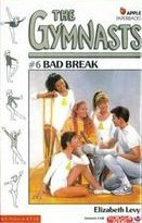 Bad Break by Elizabeth Levy