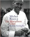 The Marathon Chef: Food for Getting Fit