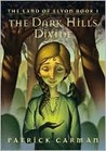 The Dark Hills Divide (The Land of Elyon #1)