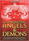 Illuminating Angels and Demons: The Unauthorized Guide to the Facts Behind the Fiction