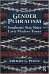 Gender Pluralism: Southeast Asia Since Early Modern Times
