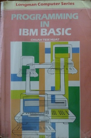 Programming in IBM BASIC by Chuah Teik Huat