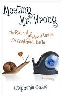 Meeting Mr. Wrong by Stephanie Snowe