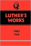 Luther's works  by Martin Luther