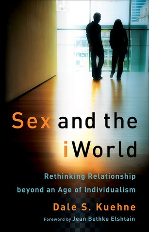Sex and the iWorld by Dale S. Kuehne