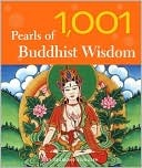 1,001 Pearls of Buddhist Wisdom by Desmond Biddulph