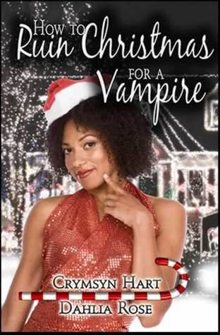 How to Ruin Christmas for a Vampire by Crymsyn Hart