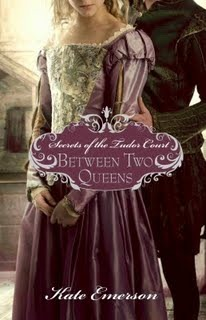Between Two Queens by Kate Emerson