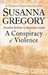A Conspiracy of Violence (Thomas Chaloner, #1)