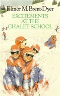 Excitements at the Chalet School by Elinor M. Brent-Dyer