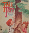 Tall Tree, Small Tree (A Tell-a-Tale Book)
