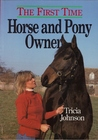The First Time Horse And Pony Owner