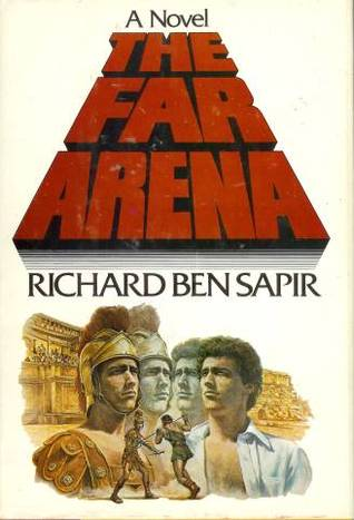 The Far Arena by Richard Ben Sapir